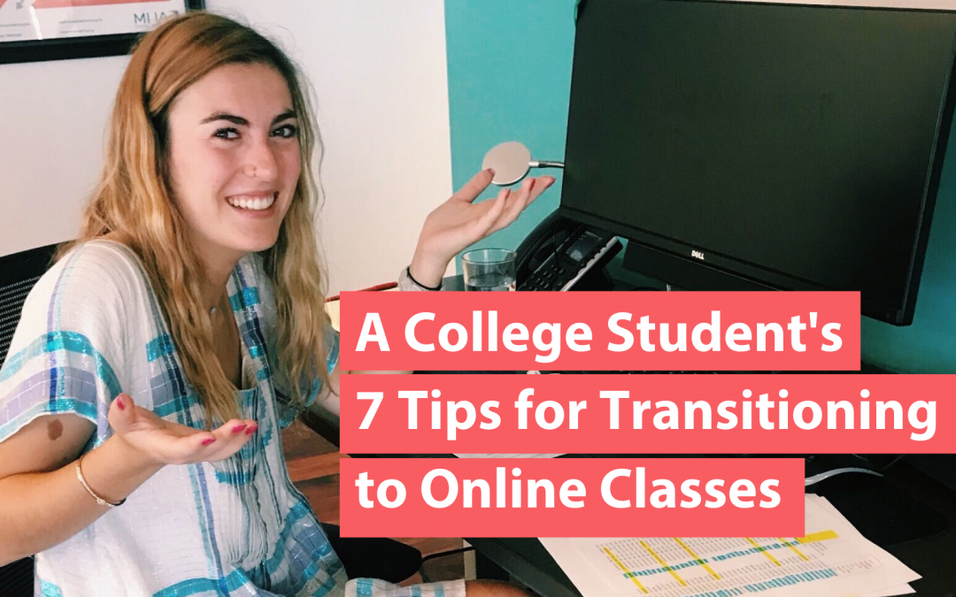 A College Student's 7 Tips for Transitioning to Online Classes