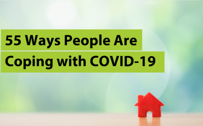 55 Ways People Are Coping with COVID-19